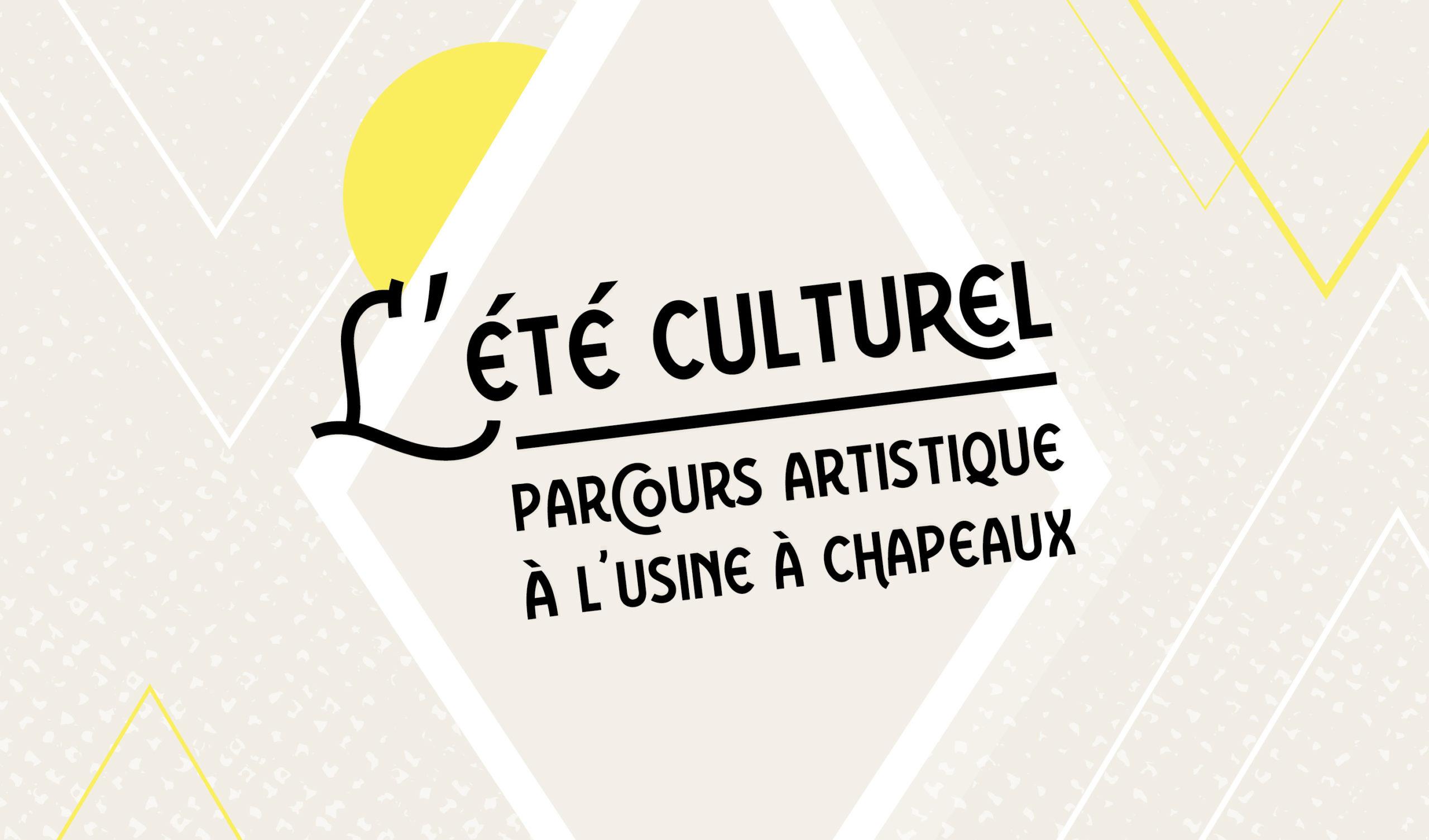Été culturel : Parcours artistique à l'Usine à Chapeaux!